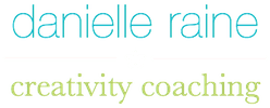 Danielle Raine - Creativity Coaching