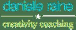 Danielle Raine - Creativity Coaching